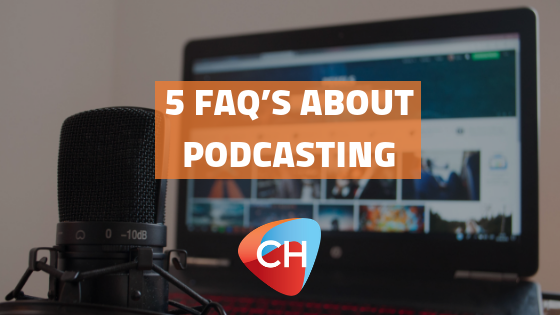 5 FAQ's about Podcasting