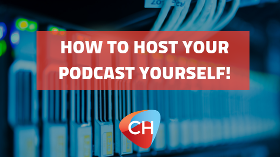 How to Host your Podcast Yourself!