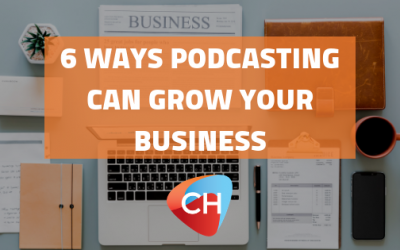 6 Ways Podcasting Can Grow your Business