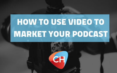 How to use Video to Market Your Podcast