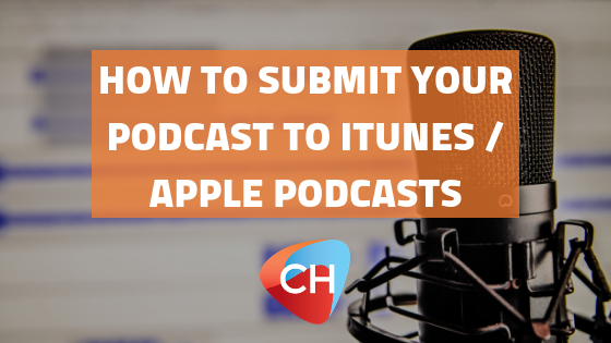 How to Submit your Podcast to iTunes / Apple Podcasts