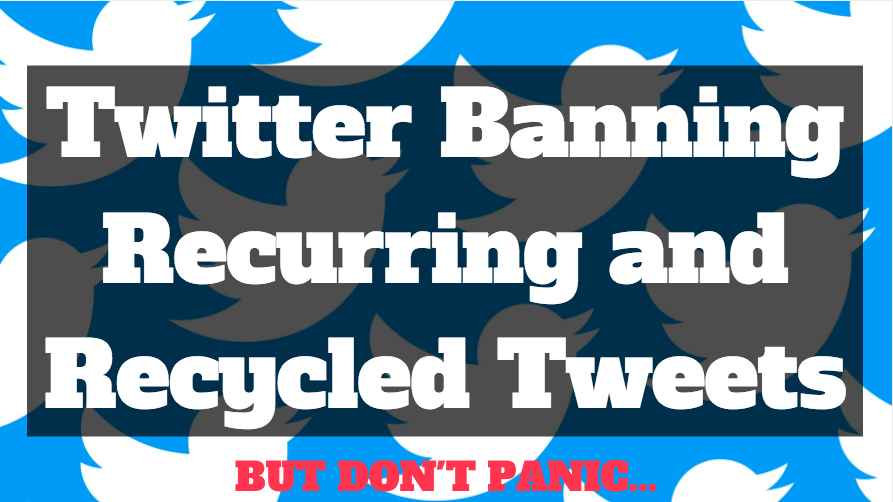Twitter Ban Recycled Posts