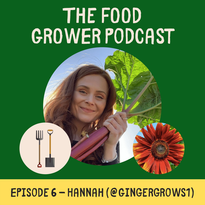The Food Grower Podcast Hannah GingerGrows1