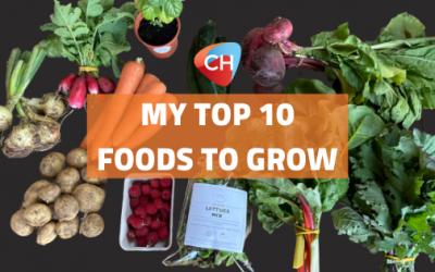 My 10 Top Foods To Grow